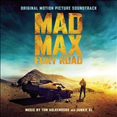 Junkie XL/Tom Holkenborg: Mad Max : Fury Road [Original Soundtrack]