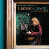 Warren Haynes: Ashes & Dust [Slipcase]