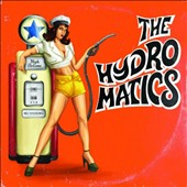 The Hydromatics: The Hydromatics [Digipak] *