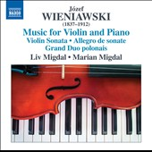 Jósef Wieniawski (1837-1912): Music for Violin and Piano - Violin Sonata; Allegro de sonate; Grand Duo polonais / Liv Migdal, violin; Marian Migdal, piano