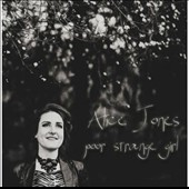 Alice Jones (Singer/Multi-instrumentalist): Poor Strange Girl