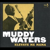 Muddy Waters: Elevate Me Mama [Digipak]