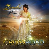 Zondré and Unstoppable Praise: Crossroad