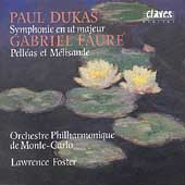 Dukas: Symphony;  Faur&#233;: Pelleas & M&#233;lisande / Foster, et al