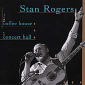 Stan Rogers: From Coffee House To Concert Hall