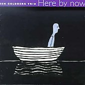 Ben Goldberg (Clarinet): Here by Now