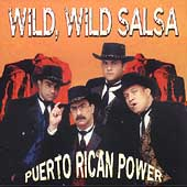 Puerto Rican Power Orchestra: Wild Wild Salsa