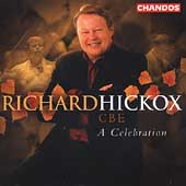 Richard Hickox - CBE - A Celebration