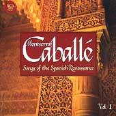 Red Seal - Songs of the Spanish Renaissance Vol 1 / Caball&#233;