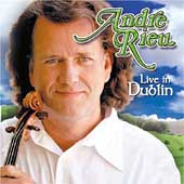 Andr&#233; Rieu: Live in Dublin