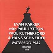 Evan Parker: Waterloo 1985