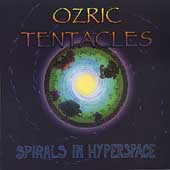 Ozric Tentacles: Spirals in Hyperspace