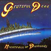 Grateful Dead: Nightfall of Diamonds