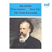 Brahms: Piano Quintet, Horn Trio / The Nash Ensemble