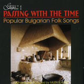 Milen Slavov: Passing With the Time: Popular Bulgarian Folk Songs