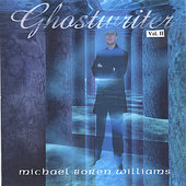 Michael Boren Williams: Ghostwriter, Volume II *