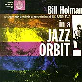 Bill Holman: In a Jazz Orbit