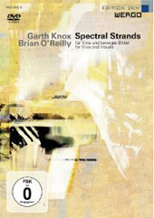 Garth Knox/Brian O'Reilly: Spectral Strands For Viola and Visuals [DVD]