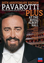 Pavarotti Plus - at The Royal Albert Hall (20th Anniversary Edition) / with Croft, D'Artegna, Dessay, Esperian, Focile, Nucci, Sabbatini, Zajick [DVD]