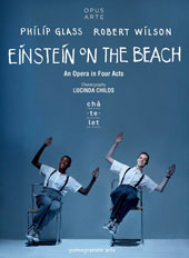 Philip Glass: Einstein On The Beach, opera in 4 acts / Helga Davis, Kate Moran, Antoine Silverman. Théâtre du Châtelet; The Philip Glass Ens., Michael Riesman [2 DVD]
