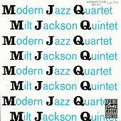 Milt Jackson Quintet/The Modern Jazz Quartet: MJQ