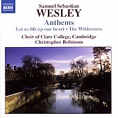 Samuel S. Wesley: Anthems / Robinson, Clare College Choir