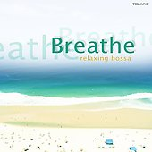 Various Artists: Breathe: Relaxing Bossa