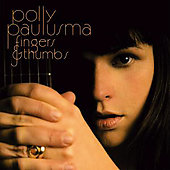 Polly Paulusma: Fingers & Thumbs