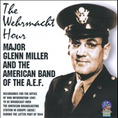 Glenn Miller: The Wehrmacht Hour