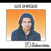 Luis Enrique: 10 de Coleccion [Sony] [Digipak]