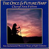 Cheryl Ann Fulton: The Once & Future Harp *