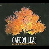 Carbon Leaf: Nothing Rhymes with Woman [Slimline] *
