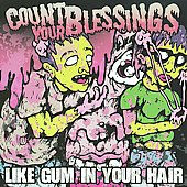 Count Your Blessings: Like Gum in Your Hair