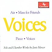 Janis Mercer: Voices, Mass for Friends, Air, Piece