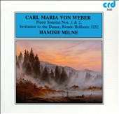 Carl Maria von Weber: Piano Sonatas Nos. 1 & 2; Invitation to the Dance; Rondo Brillante J252