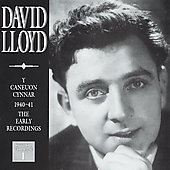 David Lloyd (Tenor Vocal): Y Caneuon Cynnar (The Early Recordings), Vol. 1: 1940-41 *