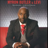 Myron Butler & Levi: Revealed...Live In Dallas