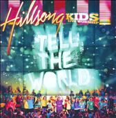 Hillsong Kids: Tell the World
