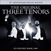 Original Three Tenors: 20th Anniversary Edition