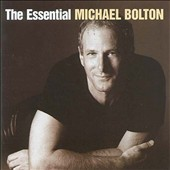 Michael Bolton: The Essential Michael Bolton