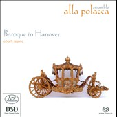 Baroque In Hanover Court Music / ensemble Alla Polacca