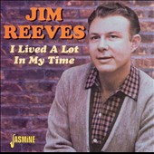 Jim Reeves: I Lived a Lot in My Time