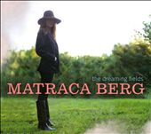 Matraca Berg: The Dreaming Fields [Digipak] *