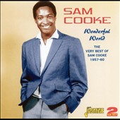 Sam Cooke: Wonderful World: The Very Best of Sam Cooke 1957-60