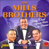 The Mills Brothers: Sing Their Greatest Hits In Stereo *