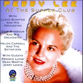 Peggy Lee (Vocals): Live At The Supper Club: 1946-1949