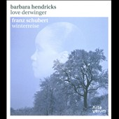 Schubert: Winterreise / Barbara Hendricks, soprano; Love Derwinger, piano