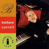 Barbara Carroll: Everything I Love