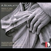 A. Scarlatti: Ardo e Ver - Cantatas and Sonatas with recorder / Valentina Varriale, soprano; Tommaso Rossi, recorder