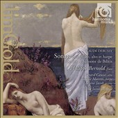 Claude Debussy: Sonate for flute, alto & harp; Syrinx; Chansons de Bilitis / G&eacute;rard Causs&eacute;, alto; Isabelle Moretti, harp; Ariane Jacob, piano